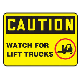 14X10 CAUTION WATCH FOR FORK LIFT - PLASTIC